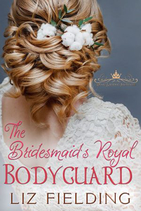 Cover of The Bridesmaids Royal Bodyguard by Liz Fielding