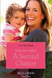 Cover of A Secret, A Safari, A Second Chance by Liz Fielding