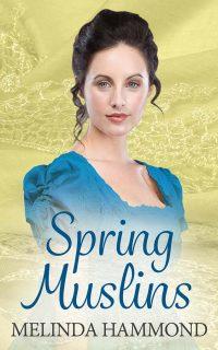 Spring Muslins by Melinda Hammond
